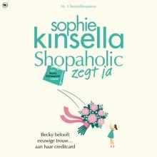 Sophie Kinsella Shopaholic zegt ja - Becky belooft eeuwige trouw… aan haar creditcard