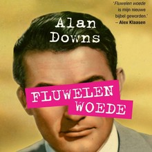 Alan Downs Fluwelen woede - De pijn voorbij: opgroeien als homo in een hetero-mannenwereld