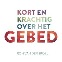 Ron van der Spoel Kort en krachtig over het gebed