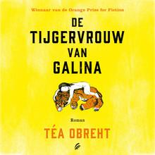 Téa Obreht De tijgervrouw van Galina