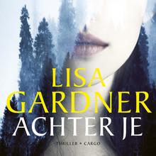 Lisa Gardner Achter je