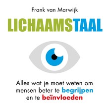 Frank van Marwijk Lichaamstaal - Alles wat je moet weten om mensen beter te begrijpen en te beïnvloeden