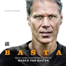 Edwin Schoon BASTA - Rauwe, eerlijke en openhartige biografie van Marco van Basten