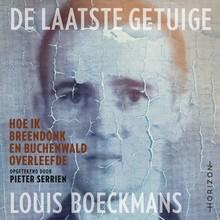 Pieter Serrien De laatste getuige - Hoe ik Breendonk en Buchenwald overleefde