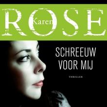 Karen Rose Schreeuw voor mij