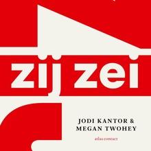 Jodi Kantor Zij zei - #MeToo: het journalistieke onderzoek, de onthullingen en de wereldwijde impact