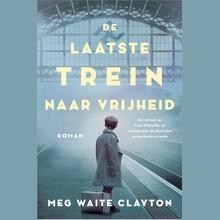 Meg Waite Clayton De laatste trein naar vrijheid