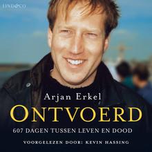 Arjan Erkel Ontvoerd - 607 dagen tussen leven en dood