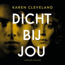 Karen Cleveland Dicht bij jou - Voorgelezen door Chava voor in 't Holt