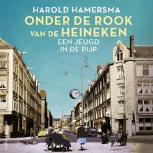 Harold Hamersma Onder de rook van de Heineken - Een jeugd in de Pijp