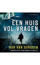 Meer info over Rob van Dorssen Een huis vol vragen bij Luisterrijk.nl
