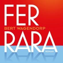 Bert Wagendorp Ferrara