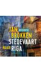Jan Brokken Riga: het kasteel van het licht