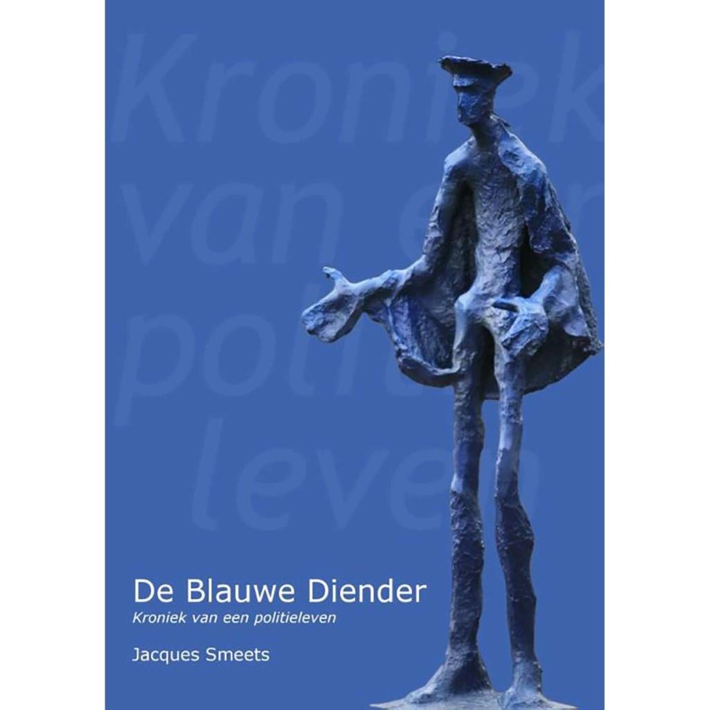 Jacques Smeets De blauwe diender - Kroniek van een politieleven