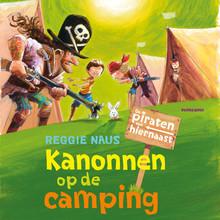 Reggie Naus De piraten van hiernaast: Kanonnen op de camping