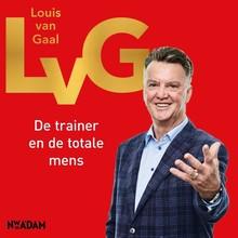 Louis van Gaal LvG - De trainer en de totale mens