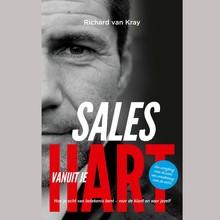 Richard van Kray Sales vanuit je Hart - Hoe je echt van betekenis bent, voor de klant en voor jezelf