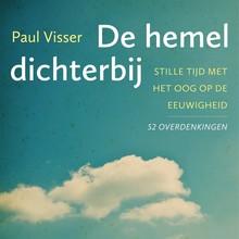 Paul Visser De hemel dichterbij - Stille tijd met het oog op de eeuwigheid