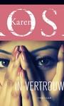 Karen Rose In vertrouwen