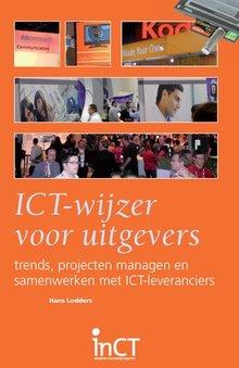Hans Lodders ICT-wijzer voor uitgevers - Trends, projecten managen en samenwerken met ICT-leveranciers