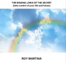 Roy Martina The Missing Links of The Secret - (take control of your life and future)