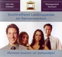 Danny van der Giessen Doeltreffend Leidinggeven en Samenwerken - Mensen boeien en behouden!