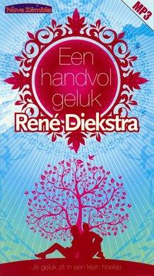 Rene Diekstra Een handvol geluk - Je geluk zit in een klein hoekje