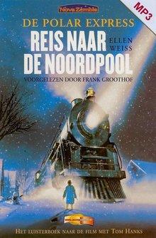 Ellen Weiss De Polar Express: Reis naar de noordpool - Voorgelezen door Frank Groothof