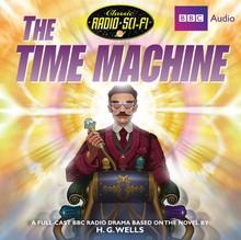 H.G. Wells The Time Machine - Dramatisation