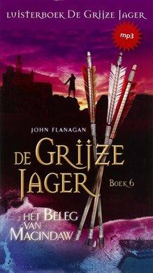 John Flanagan De Grijze Jager Boek 6 - Het beleg van Macindaw