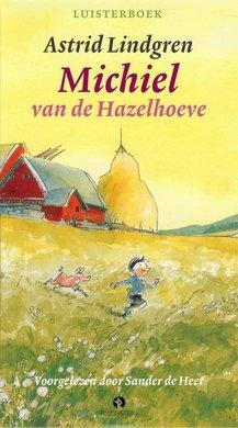 Astrid Lindgren Michiel van de Hazelhoeve - Voorgelezen door Sander de Heer