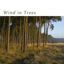 Olivier Nijs Wind in Trees - Wind in bomen