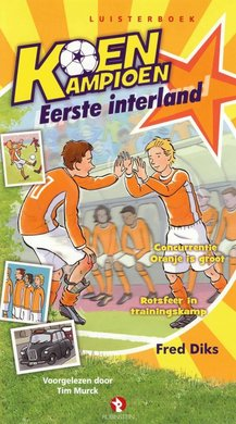 Fred Diks Koen Kampioen - Eerste interland - Concurrentie Oranje is groot - Rotsfeer in trainingskamp