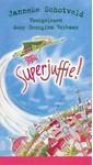 Meer info over Janneke Schotveld Superjuffie! bij Luisterrijk.nl