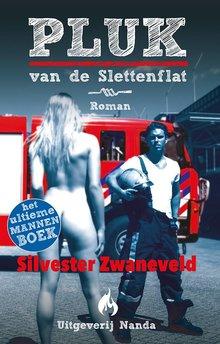 Silvester Zwaneveld Pluk van de Slettenflat - Het ultieme mannenboek