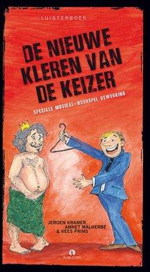 Jeroen Kramer De nieuwe kleren van de keizer - Speciale musical-hoorspel bewerking