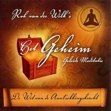 Rob van der Wilk Het geheim: de wet van de aantrekkingskracht - Geleide meditatie