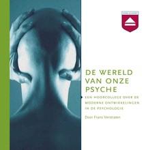 Frans Verstraten De wereld van onze psyche - Een hoorcollege over de moderne ontwikkelingen in de psychologie