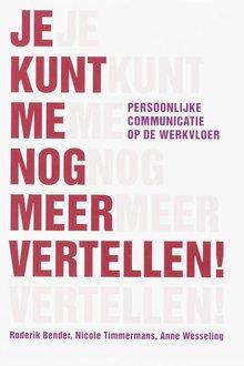 Anne Wesseling Je kunt me nog meer vertellen - Persoonlijke communicatie op de werkvloer