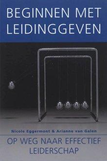 Arianne van Galen Beginnen met leidinggeven - Op weg naar effectief leiderschap