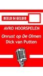 Meer info over Dick van Putten Onrust op De Olmen bij Luisterrijk.nl