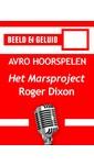 Meer info over Roger Dixon Het Marsproject bij Luisterrijk.nl
