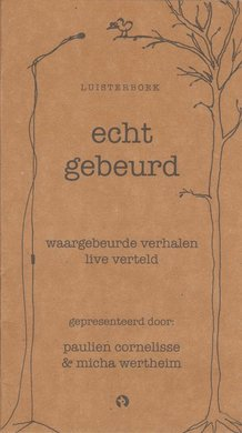 Paulien Cornelisse Echt Gebeurd - Waargebeurde verhalen live verteld