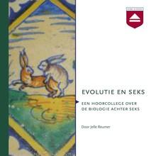 Jelle Reumer Evolutie en seks - Een hoorcollege over de biologie achter seks