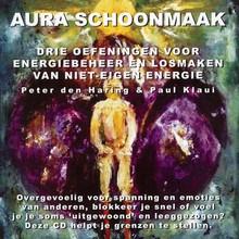 Peter den Haring Auraschoonmaak - Drie oefeningen voor energiebeheer en losmaken van niet-eigen energie