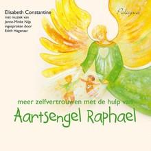 Elisabeth Constantine Meer zelfvertrouwen met de hulp van aartsengel Raphael - 3 meditaties voor kinderen