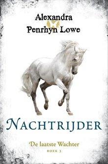 Alexandra Penrhyn Lowe Nachtrijder - De laatste Wachter - Boek 3