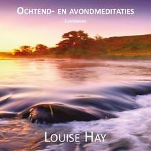 Louise Hay Ochtend- en avondmeditaties