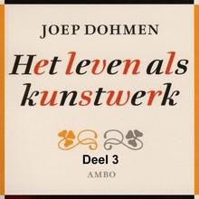 Joep Dohmen Het leven als kunstwerk - deel 3 - Geschiedenis - Renaissance en moderne tijd