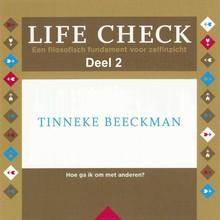 Tinneke Beeckman Life check - deel 2: Hoe ga ik om met anderen - Een filosofisch fundament voor zelfinzicht